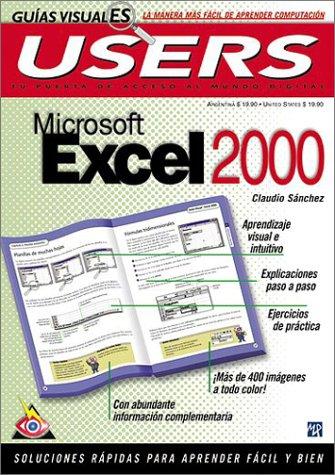 Microsoft Excel 2000 (Guias Visuales Users) por Claudio Sanchez