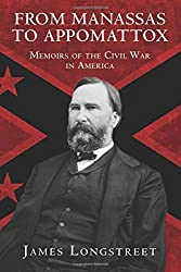 From Manassas to Appomattox: Memoirs of the Civil War in America