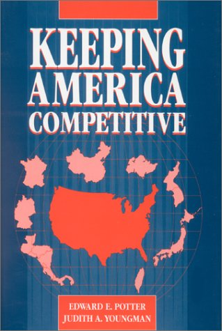 Keeping America Competitive: Employment Policy for the Twenty-First Century