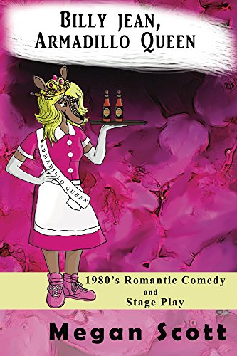 Billy Jean, Armadillo Queen: 1980's Romantic Comedy and Stage Play (English Edition) (Jeans Womens 1980)