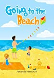 Book cover image for Going to the Beach: What should I bring with me?: A children's book about a boy going to the beach, wondering if it would be better to take
