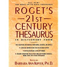 Roget's 21st Century Thesaurus: In Dictionary Form : The Essential Reference for Home, School, or Office