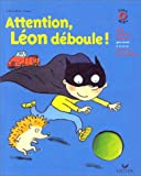 Attention, Léon déboule!