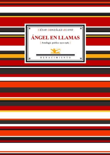 Angel En Llamas (Antologia Poet (Antologías) por César González-Ruano