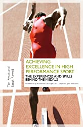 Achieving Excellence in High Performance Sport: Experiences and Skills Behind the Medals