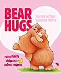 Bear Hugs: Romantically Ridiculous Animal Rhymes by Karma Wilson (26-Dec-2007) Paperback