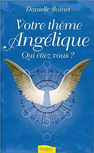 Votre thème angélique : Qui étiez-vous ? por Danielle Boinet