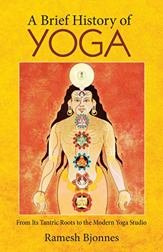 A Brief History of Yoga: From its Tantric Roots to the ...