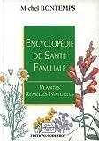 Encyclopedie de sante familiale - Plantes remedes naturels