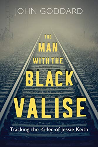 The Man with the Black Valise: Tracking the Killer of Jessie Keith (English Edition)