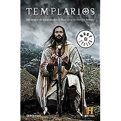 Templarios: Del origen de las cruzadas al final de la orden del Temple (BEST SELLER)
