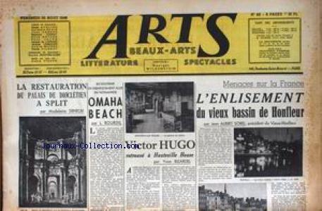 ARTS [No 82] du 30/08/1946 - LA RESTAURATION DU PALAIS DE DIOCLETIEN A SPLIT PAR M. DENEGRI - OMAHA BEACH PAR L. BOURDIL - VICTOR HUGO PAR YVON BIZARDEL - L'ENLISEMENT DU VIEUX BASSIN DE HONFLEUR PAR JEAN ALBERT SOREL. par Collectif