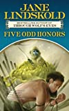 Five Odd Honors (Tor Fantasy) by Jane Lindskold (2011-04-26)