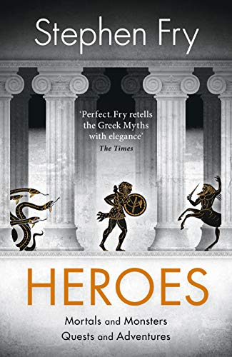 Heroes: Mortals and Monsters, Quests and Adventures por Stephen Fry