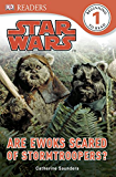 Star Wars Are Ewoks Scared of Stormtroopers? (DK Readers Level 1)