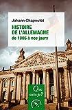 Histoire de l'Allemagne (1806 à nos jours): « Que sais-je ? » n° 4020 (French Edition)