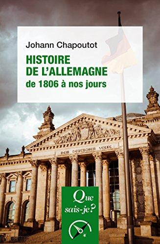 Histoire de l'Allemagne (1806 à nos jours): « Que sais-je ? » n° 4020 par Johann Chapoutot