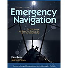 Emergency Navigation, 2nd Edition: Improvised and No-Instrument Methods for the Prudent Mariner (English Edition)