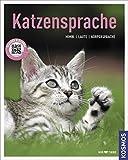 Katzensprache: Mimik, Laute, Körpersprache (Mein Tier)