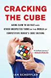 Cracking the Cube: Going Slow to Go Fast and Other Unexpected Turns in the World of C...