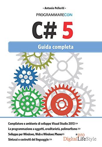 Programmare con C# 5: Guida completa (DigitalLifeStyle Pro)