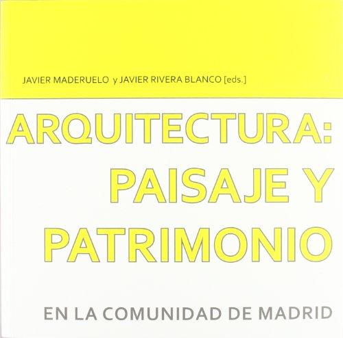 Arquitectura : paisaje y patrimonio : en la Comunidad de Madrid