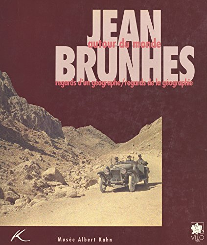 Jean Brunhes, autour du monde : regards ...