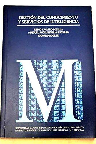 Gestión del conocimiento y servicios de inteligencia (Monografías (Universidad Carlos III))
