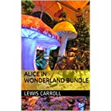 Alice in Wonderland Bundle: Includes all Four Alice Stories (English Edition)
