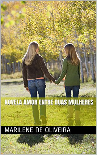 Novela amor entre duas mulheres (Portuguese Edition) por Marilene De Oliveira