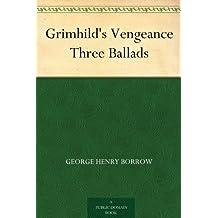 Grimhild's Vengeance Three Ballads