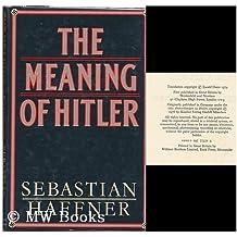 The meaning of Hitler / Sebastian Haffner ; translated by Ewald Osers - [Uniform Title: Anmerkungen zu Hitler. English]