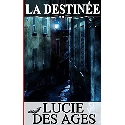 La Destinée (French Edition)