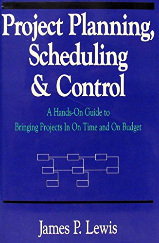 Project Planning, Scheduling and Control: A Hands-On Guide to Bringing Projects in on Time...