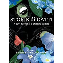 Storie di Gatti: Nuovi racconti a quattro zampe (Buck e il Terremoto Vol. 2)
