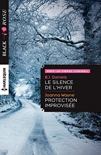 Rechercher et télécharger des livres par isbn Le silence de l'hiver - Protection improvisée (Les frères Cardwell t. 3) MOBI by B.J Daniels,Joanna Wayne B01ALR3PI0