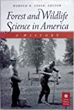 Image de Forest and Wildlife Science in America: A History