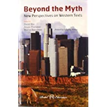Beyond The Myth - New Perspectives On Western Texts