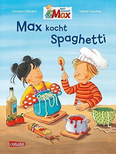 Max kocht Spaghetti (Max-Bilderbücher)
