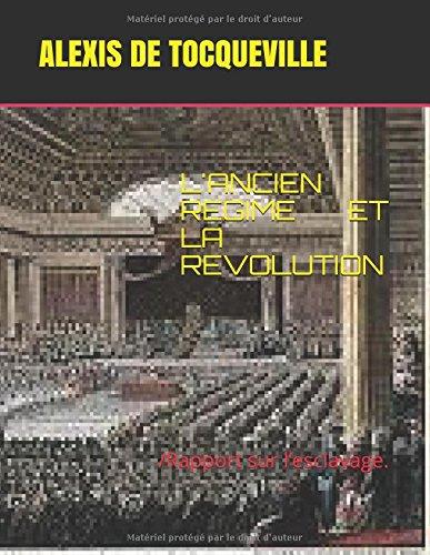 L'ANCIEN REGIME ET LA REVOLUTION: /Rapport sur lesclavage.