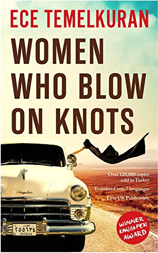 Women Who Blow on Knots por Ece Temelkuran