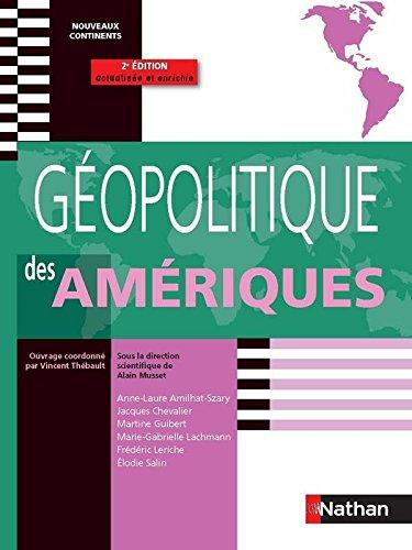 GEOPOLITIQUE DES AMERIQUES NV par ALAIN MUSSET, VINCENT THEBAULT, ANNE-LAURE AMILHAT-SZARY, JACQUES CHEVALIER