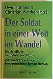 Der Soldat in einer Welt im Wandel. Ein Handbuch für Theorie und Praxis -