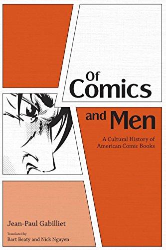 Of Comics and Men: A Cultural History of American Comic Books