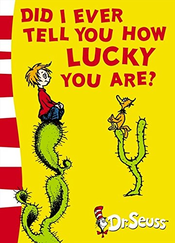 Did I Ever Tell You How Lucky You Are?: Yellow Back Book (Dr. Seuss - Yellow Back Book) por Dr. Seuss