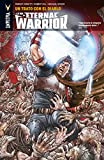 La ira de Eternal Warrior Vol. 3: Un trato con el diablo (Valiant - Eternal Warrior)