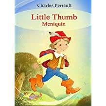 Little Thumb (English Spanish bilingual Edition illustrated): Meniquín (Inglés Español Edición bilingüe, ilustrado) (English Edition)