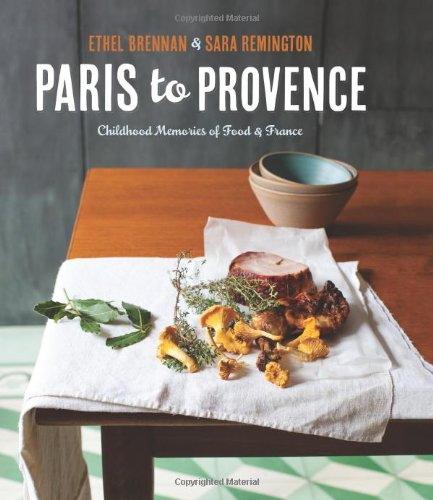 Paris to Provence: Childhood Memories of Food and France