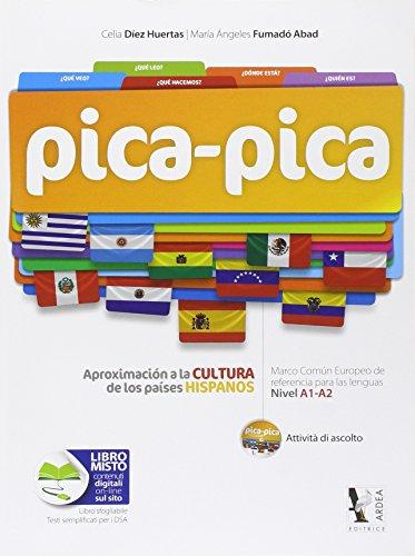 Pica-pica. Aproximacion a la cultura de los paises hispanos. Con e-book. Con espansione online. Per la Scuola media