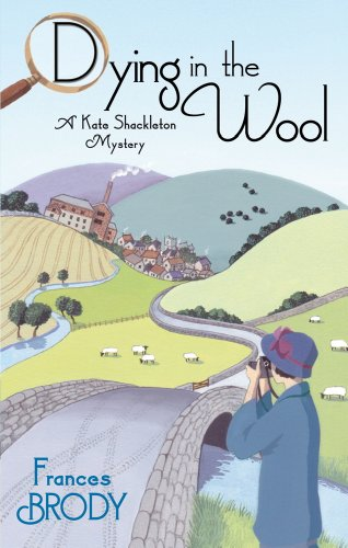 Dying in the Wool –  (Kate Shackleton 1)